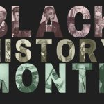 February 6, 2021 – Celebrating Black History Month