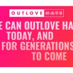June 12, 2021 – Outlove Hate